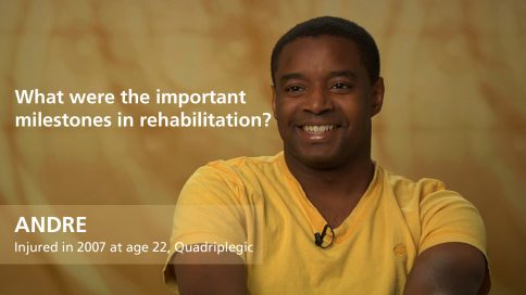 Andre - quadriplegia - milestones in your rehabilitation